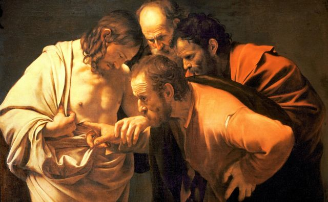 V znanosti so blaženi tisti, ki vidijo, pa vseeno podvomijo. Caravaggio: <em>Nejeverni Tomaž</em>, 1601/1602