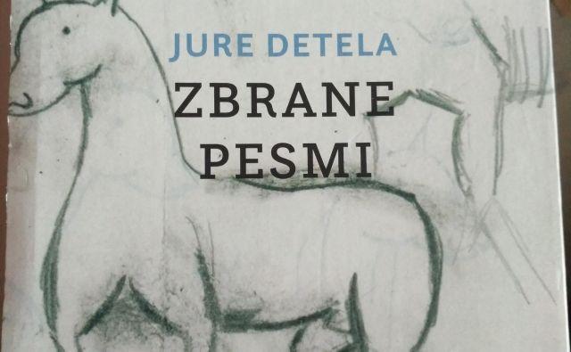 Naslovnica knjig Zbrane pesmi Jureta Detela. Foto: Dokumentacija